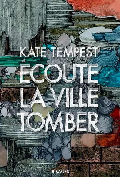 kate tempest ecoute ville tomber