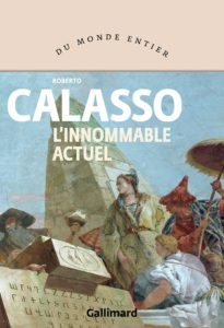 Roberto Calasso L'innommable actuel